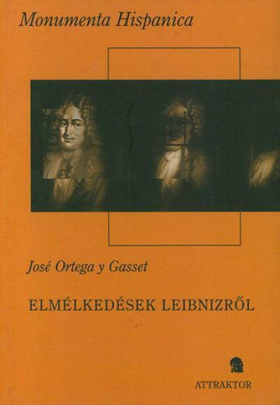 José Ortega Y Gasset - Elmélkedések Leibnizről