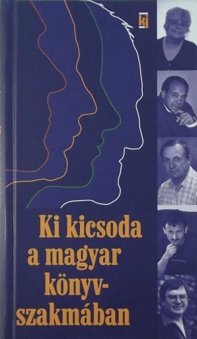 - Ki kicsoda a magyar könyvszakmában