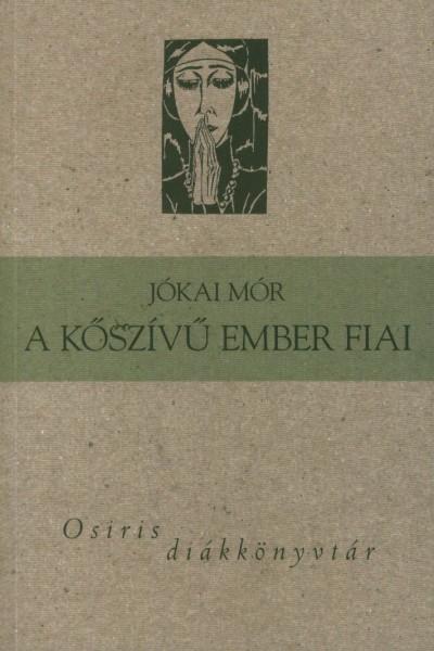 Jókai Mór - A kőszívű ember fiai
