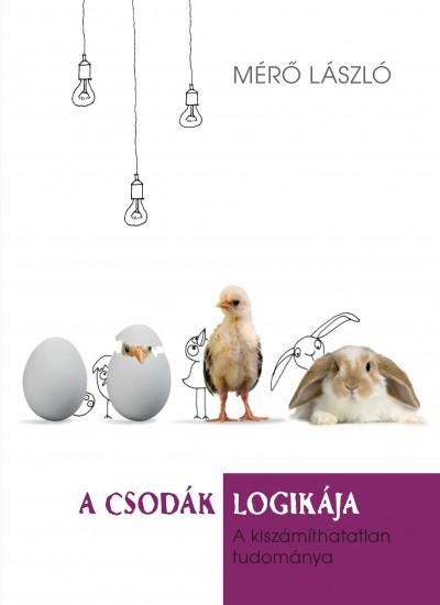 Mérő László - A csodák logikája