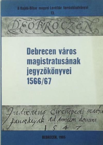 - Debrecen város magistratusának jegyzőkönyvei 1566/67