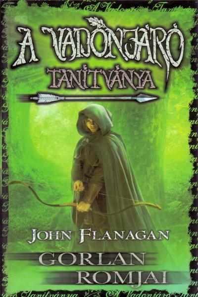 John Flanagan - A vadonjáró tanítványa 1. - Gorlan romjai