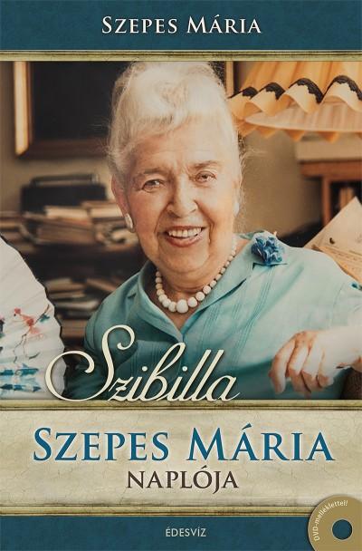 Szepes Mária - Kovács Julianna  (Szerk.) - Szibilla - Szepes Mária naplója