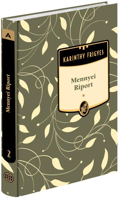 Karinthy Frigyes - Mennyei riport - Karinthy Frigyes sorozat 2. kötet