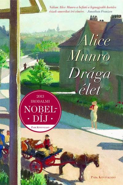 Alice Munro - Drága élet