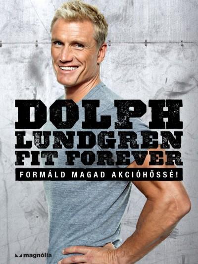 Dolph Lundgren - Fit Forever