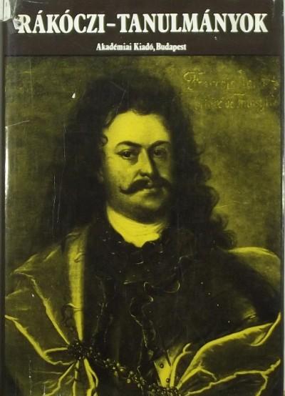 Hopp Lajos  (Szerk.) - Köpeczi Béla  (Szerk.) - R. Várkonyi Ágnes  (Szerk.) - Rákóczi-tanulmányok