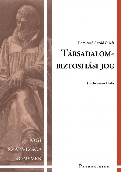 Homicskó Árpád Olivér - Társadalombiztosítási jog