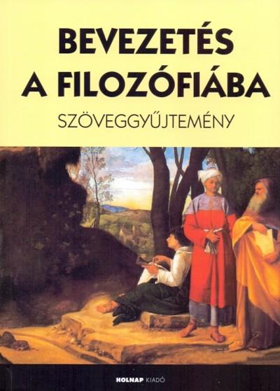 Steiger Kornél  (Szerk.) - Bevezetés a filozófiába