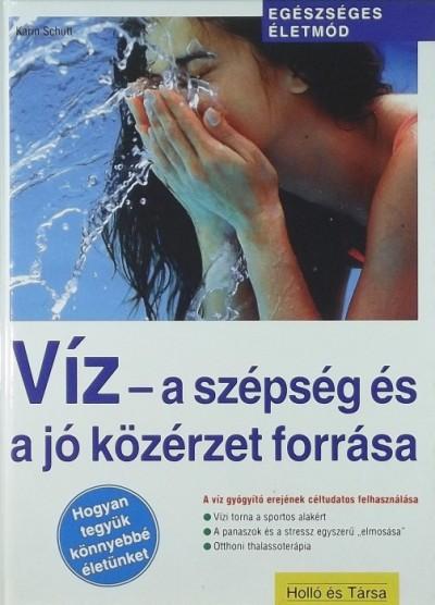 Karin Schutt - Víz - A szépség és a jó közérzet forrása