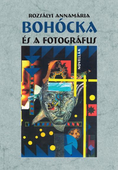 Rozsályi Annamária - Bohócka és a fotográfus