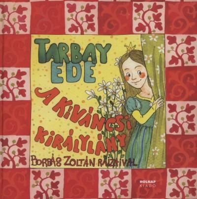 Tarbay Ede - A kíváncsi királylány