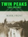 Mark Frost - Twin Peaks titkos t�rt�nete