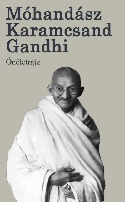 Mohandász Karamcsand Gandhi - Önéletrajz - Gandhi - Puhatábla