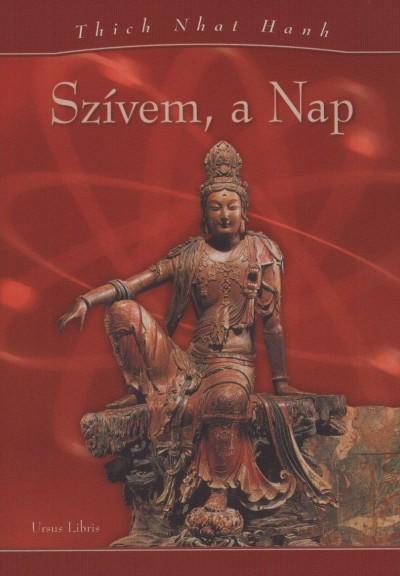 Thich Nhat Hanh - Szívem, a Nap