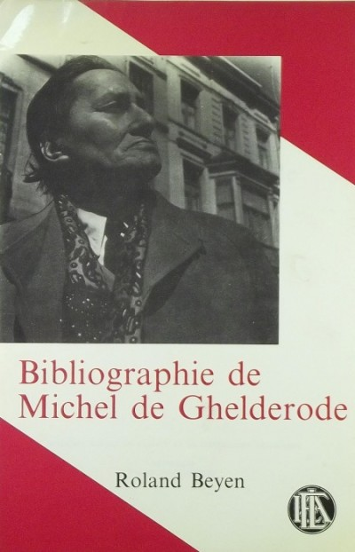 Roland Beyen - Bibliographie de Michel de Ghelderode