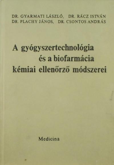 - A gyógyszertechnológia és a biofarmácia kémiai ellenőrző módszerei