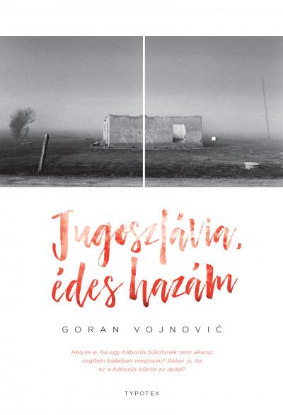 Goran Vojnovic - Jugoszlávia, édes hazám