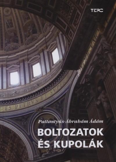 Pattantyús-Ábrahám Ádám - Boltozatok és kupolák