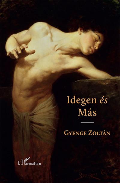 Gyenge Zoltán - Idegen és Más