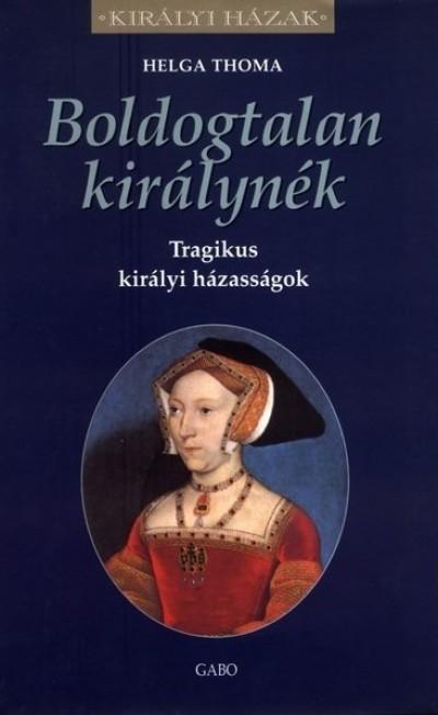 Helga Thoma - Boldogtalan királynék