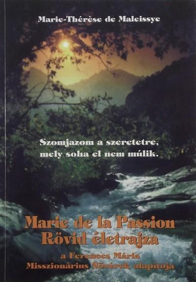 Marie-Térése De Maleissye - Marie de la Passion rövid életrajza