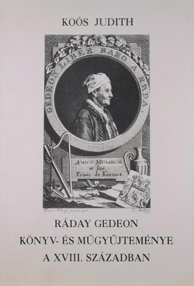 Dr. Koós Judith - Ráday Gedeon könyv- és műgyűjteménye a XVIII. században