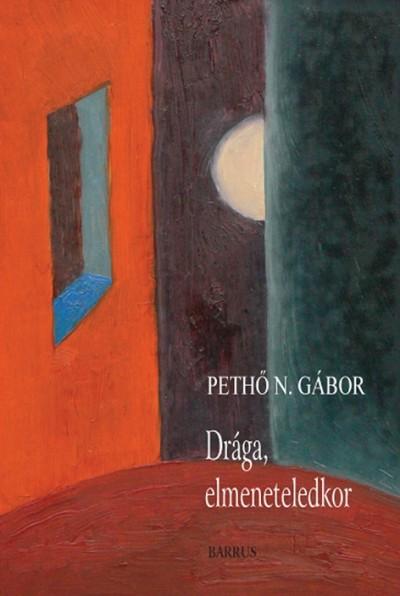 Pethő N. Gábor - Drága, elmeneteledkor