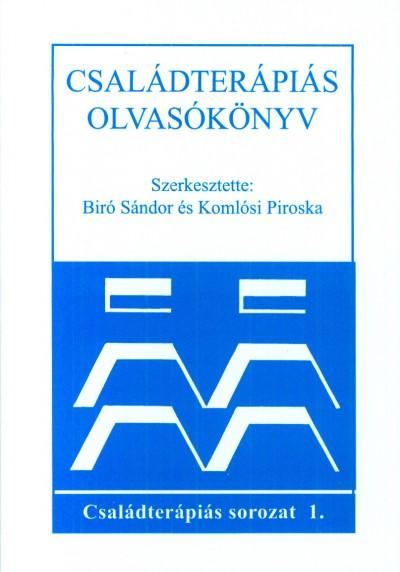 Biró Sándor  (Szerk.) - Komlósi Piroska  (Szerk.) - Családterápiás olvasókönyv
