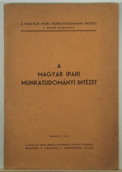 - A Magyar Ipari Munkatudományi Intézet