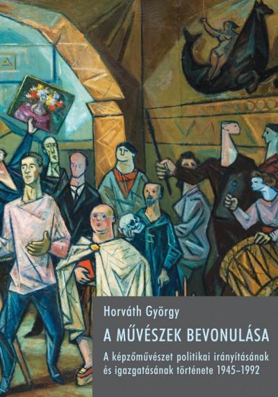 Horváth György - A művészek bevonulása