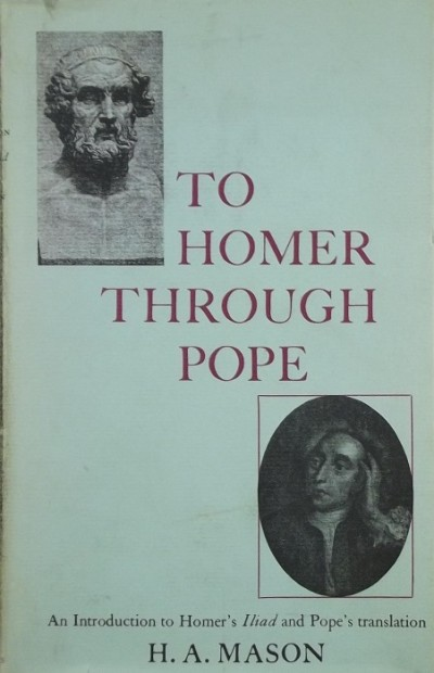Harold Andrew Mason - To Homer through Pope