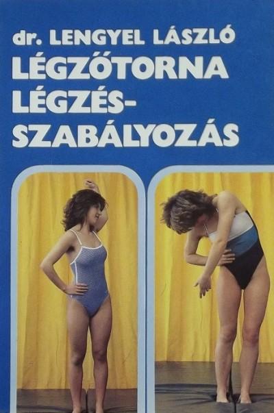 Lengyel László - Légzőtorna - légzésszabályozás
