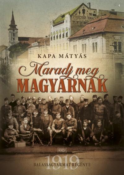 Kapa Mátyás - Maradj meg magyarnak