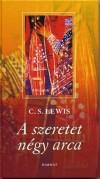 C. S. Lewis - A szeretet n�gy arca
