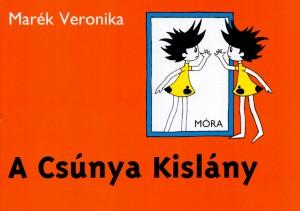 Mar�k Veronika - A Cs�nya Kisl�ny