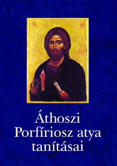 - Áthoszi Porfíriosz atya tanításai