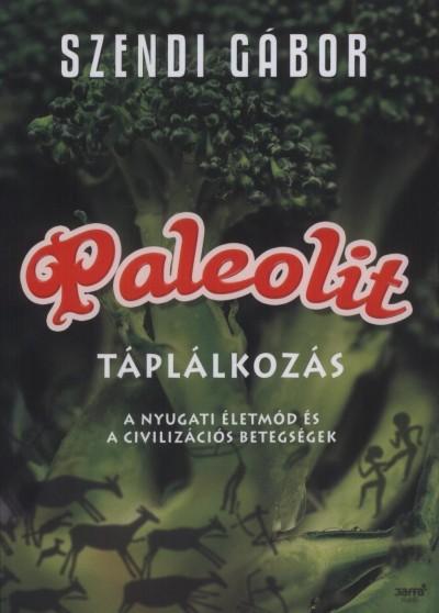 Szendi Gábor - Paleolit táplálkozás