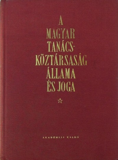 Sarlós Márton - A Magyar Tanácsköztársaság állama és joga
