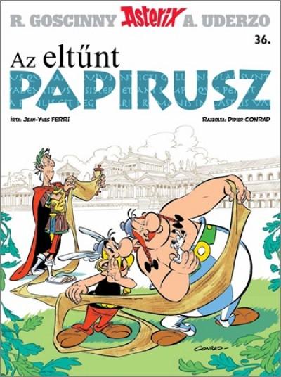 Didier Conrad - Jean-Yves Ferri - Asterix 36. - Az eltűnt papirusz