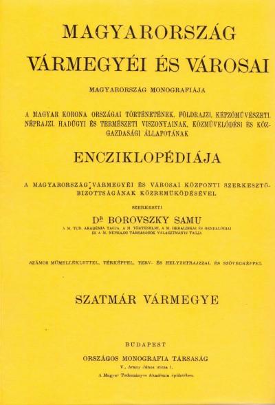 Dr. Borovszky Samu  (Szerk.) - Magyarország vármegyéi és városai - Szatmár vármegye