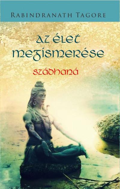 Rabindranath Tagore - Az élet megismerése