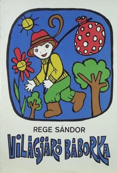 Rege Sándor - Világjáró Báborka