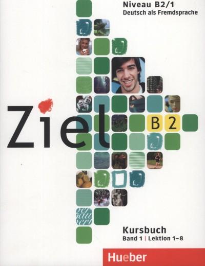 Rosa-Maria Dallapiazza - Sandra Evans - Roland Fischer - Anja Schümann - Maresa Winkler - Ziel B2/1 - Kursbuch