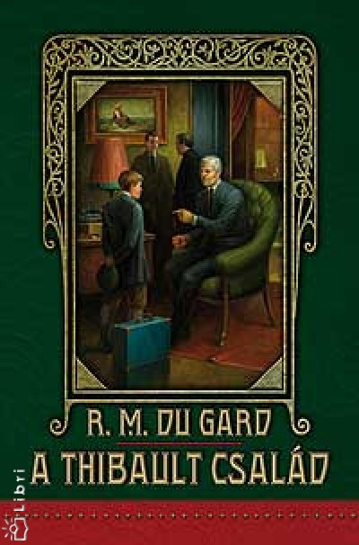 Roger Martin Du Gard - A Thibault család