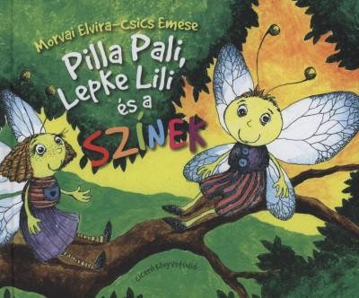 Morvai Elvira - Pilla Pali, Lepke Lili és a színek