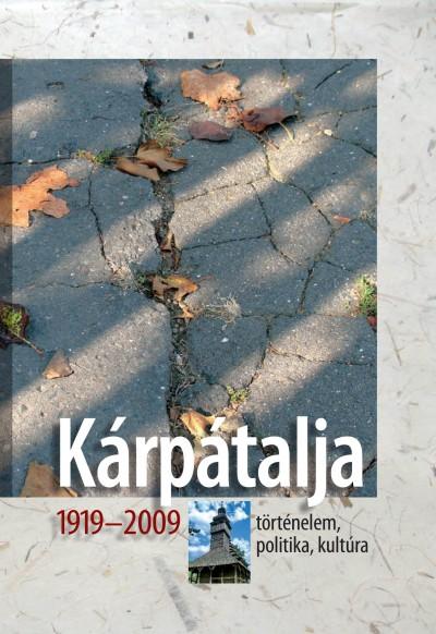 Fedinec Csilla  (Szerk.) - Vehes Mikola  (Szerk.) - Kárpátalja 1919-2009