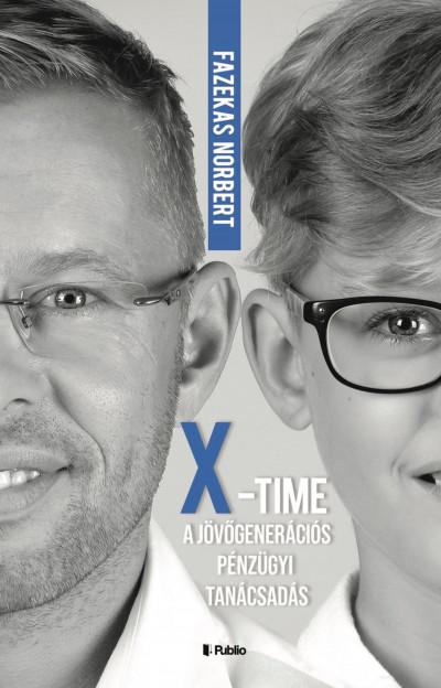 Fazekas Norbert - X-Time - a jövőgenerációs pénzügyi tanácsadás