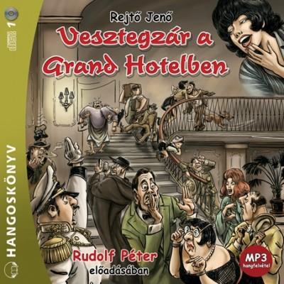 Rejtő Jenő - Rudolf Péter - Vesztegzár a Grand Hotelben - Hangoskönyv - MP3