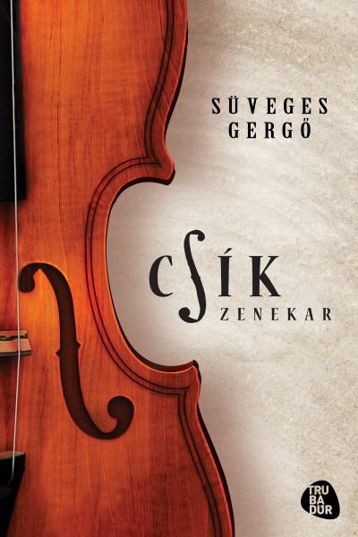 Süveges Gergő - Csík zenekar - CD melléklettel